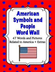 This set contains 47 American word wall pictures and text as well as the words to the Pledge of Allegiance and the Star Spangled Banner.The pictures used are the Mayer-Johnson Picture Communication Symbols (PCS), making this word wall great for basic education as well as special education.The word wall words included are:AMERICAN SYMBOLS AND EVENTSbald eagleBill of RightsCapitol BuildingCivil rightsColonial flagColonyCongressDeclaration of IndependenceDemocratDimeDollarFlagGettysburg…
