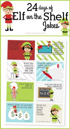 DIY 24 days of Elf on the Shelf idea jokes. Put them in lunches or tape them around your house near an elf or use as gift tags. Who doesn't love this adorable Elf at Christmas time?