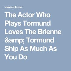 The Actor Who Plays Tormund Loves The Brienne & Tormund Ship As Much As You Do