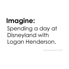 I love Disney,and Logan. Perfect day!