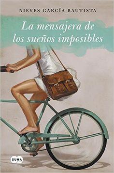 La mensajera de sueños imposibles FUERA DE COLECCION SUMA: Amazon.es: NIEVES GARCIA BAUTISTA: Libros