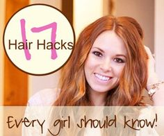 17 Hair Hacks that every girl should know! I love this list.