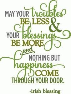 Silhouette Design Store - View Design troubles be less irish blessing - layered phrase Great Quotes, Quotes To Live By, Me Quotes, Inspirational Quotes, Qoutes, Motivational, Vinyl Quotes, Happy Quotes, Vintage Frases