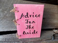 Shabby Chic Bridal Shower Advice For The by DownInTheBoondocks, $28.00....i love the idea for this at the wedding for the Bride! One could also be made for the Groom as well!