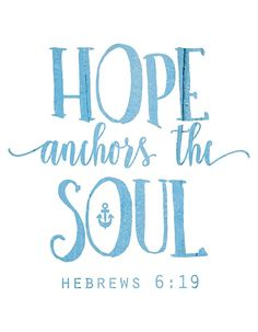 Hope Anchors The Soul - Hebrews 6:19 Christianity, Christian, God, Quote, Quotes, Bible, Scripture, Verse, Verses