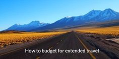 How to budget for extended travel - danteharker