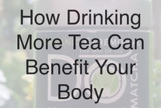 If you are not a tea drinker this is a MUST READ! Start boosting your health today. ♡