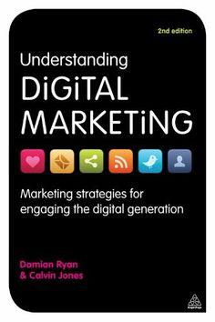 Understanding Digital Marketing: Marketing Strategies for Engaging the Digital Generation by Damian Ryan, http://www.amazon.com/dp/B007C24IK2/ref=cm_sw_r_pi_dp_lb3dqb05WA95A