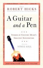 A Guitar and a Pen: Stories by Country Music's Greatest Songwriters [Hardcover]