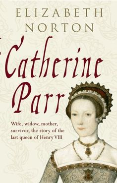 Buy Catherine Parr by Elizabeth Norton at Mighty Ape NZ. Wife, widow, mother, survivor, the story of the last queen of Henry VIII. Catherine Parr was enjoying her freedom after her first two arranged marriag. The Tudors, I Love Books, Good Books, Books To Read, Rebel, Catherine Parr, Wives Of Henry Viii, What Book, British History