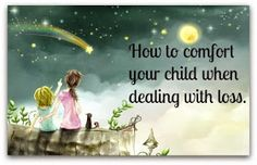 Montessori Nature: How to comfort your child when dealing with loss.