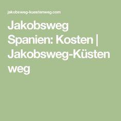 Jakobsweg Spanien: Kosten | Jakobsweg-Küstenweg Math, Pilgrims, Viajes, Hiking, Travel Destinations, Math Resources, Mathematics
