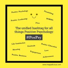 #PosPsy: a unified Hashtag for all Things Positive Psychology. #PERMA #Flourish #Engagement #Meaning
