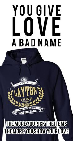 LAYTON . its A LAYTON Thing You Wouldnt Understand  - T Shirt, Hoodie, Hoodies, Year,Name, Birthday