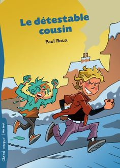 Apprentis Chevaliers, niveau 2 (7-10 ans) : Le détestable cousin / une histoire écrite et illustrée par Paul Roux.