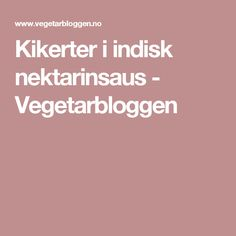 Kikerter i indisk nektarinsaus - Vegetarbloggen