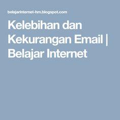 Kelebihan dan Kekurangan Email | Belajar Internet