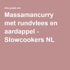 Massamancurry met rundvlees en aardappel - Slowcookers NL