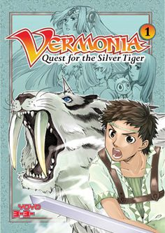 Vermonia #1: Quest for the Silver Tiger by YoYo - good manga for middle school; adventure