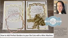cardmaking video tutorial; APG   Adding Borders to your Diecuts Using A Minc Machine ... WOW!