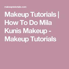 Makeup Tutorials | How To Do Mila Kunis Makeup - Makeup Tutorials