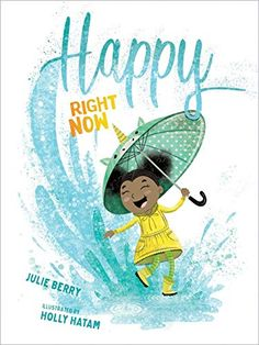 An illustrated picture book that teaches the best way to be happy is to embrace the circumstances we find ourselves in each day Happy Right Now brings a much-needed message to kids: it's great to feel Zentangle, School Vacation, Coloring Book Art, Ways To Be Happier, Getting A Puppy, Feelings And Emotions, Strong Feelings, Social Emotional Learning, Finding Joy