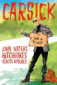 """In his latest literary odyssey, our favorite eccentric hitchhikes cross-country for stories' sake. And imagine what he finds, bearing his signature pencil mustache and a sign reading """"I'm Not Psycho,"""" from Baltimore to San Francisco in other people's cars.   - HarpersBAZAAR.com"""