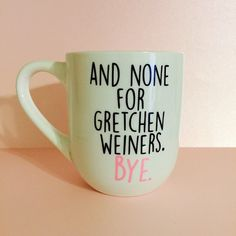 Mean Girls and none for gretchen weiners. by kupcakesandkoffee