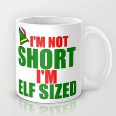 I' M Not Short I'M Elf Sized Mug by TalkieAboutCoffee on Etsy