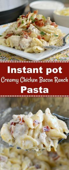 Instant Pot Creamy Chicken Bacon Ranch Pasta - Meatloaf and Melodrama
