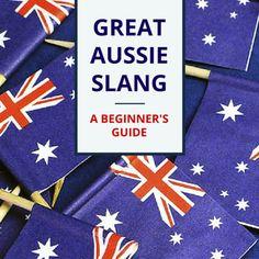 Great Aussie Slang - A Beginner's Guide