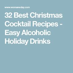 32 Best Christmas Cocktail Recipes - Easy Alcoholic Holiday Drinks