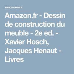 dessin de construction du meuble 2e ed