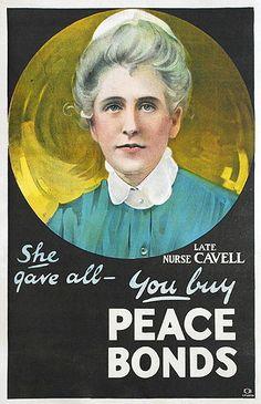 Late Nurse Cavell. She Gave All - You Buy Peace Bonds