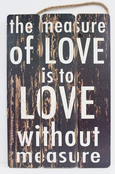 Measure of Love Wood Slat Sign - Inspirational Quotes - California Seashell Companyhttp://www.caseashells.com/wood-slat-measure-of-love/