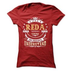 REDA .Its a REDA Thing You Wouldnt Understand - T Shirt, Hoodie, Hoodies, Year,Name, Birthday #name #tshirts #REDA #gift #ideas #Popular #Everything #Videos #Shop #Animals #pets #Architecture #Art #Cars #motorcycles #Celebrities #DIY #crafts #Design #Education #Entertainment #Food #drink #Gardening #Geek #Hair #beauty #Health #fitness #History #Holidays #events #Home decor #Humor #Illustrations #posters #Kids #parenting #Men #Outdoors #Photography #Products #Quotes #Science #nature #Sports…