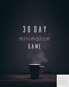 """30 day minimalism game."" Routines, ideas, activities and worksheets to support your self-care. Tools that work well with motivation and inspirational quotes. For more great inspiration follow us at 1StrongWoman."