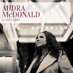 Go Back Home: Audra McDonald.