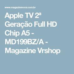Apple TV 2ª Geração Full HD Chip A5 - MD199BZ/A - Magazine Vrshop