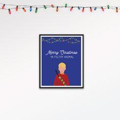 Merry Christmas Ya Filthy Animal Home Alone Print
