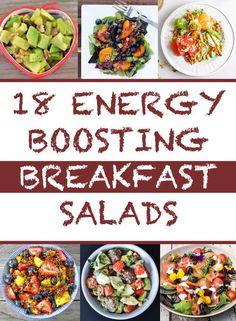 18 Delicious Breakfast Salads- I think I'll wait until summer before I start experimenting with breakfast salads, but they sound great!