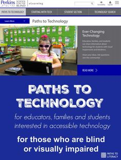 Check out this comprehensive website on all aspects of technology for students who are blind or visually impaired!