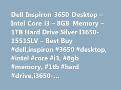 Dell Inspiron 3650 Desktop – Intel Core i3 – 8GB Memory – 1TB Hard Drive Silver I3650-1551SLV – Best Buy #dell,inspiron #3650 #desktop, #intel #core #i3, #8gb #memory, #1tb #hard #drive,i3650-1551slv,desktops,computers http://india.nef2.com/dell-inspiron-3650-desktop-intel-core-i3-8gb-memory-1tb-hard-drive-silver-i3650-1551slv-best-buy-dellinspiron-3650-desktop-intel-core-i3-8gb-memory-1tb-hard-drivei3650-1551slv/  # Products Appliances TV Home Theater Computers Tablets Cameras Camcorders…