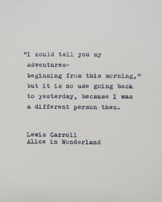 This quote is hand-typed onto a piece of cream colored card-stock. From Alice in Wonderland by Lewis Carroll. in wonderland Quotes Alice in Wonderland Quote Hantyped on Typewriter / Typewriter Quote Quotable Quotes, True Quotes, Words Quotes, Sayings, Funny Quotes, Poem Quotes, The Words, Change Quotes, Quotes To Live By