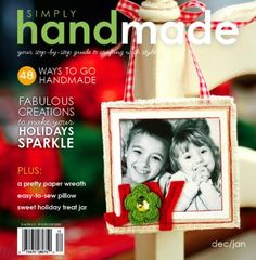 Simply Handmade: Dec/Jan 2009 | Northridge Publishing... so cute and easy.  This project would be perfect to leave a little welcome gift for holiday house guests