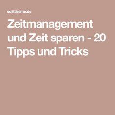 Zeitmanagement und Zeit sparen -20 Tipps und Tricks