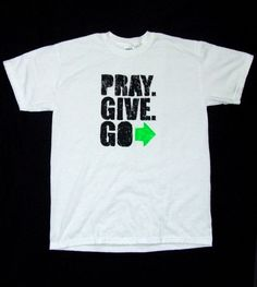 """"""" T-shirt - great idea to raise money and awareness for missions trip Go And Make Disciples, Pinterest App, Christian Clothing, African Design, How To Raise Money, Slogan, Pray, Shirt Designs, Statement Shirts"""