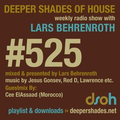 Deep House Radio Show Deeper Shades Of House #525 by Lars Behrenroth and exclusive guest mix by CEE ELASSAAD
