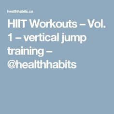 HIIT Workouts – Vol. 1 – vertical jump training – Health Habits https://www.kettlebellmaniac.com/kettlebell-exercises/