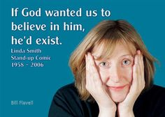 Atheism, Religion, God is Imaginary. If god wanted us to believe in him, he'd exist.